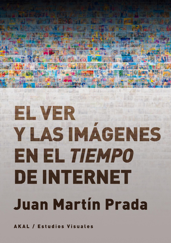 Juan Martín Prada El ver y las imágenes en el tiempo de Internet james fenimore cooper der pfadfinder western klassiker