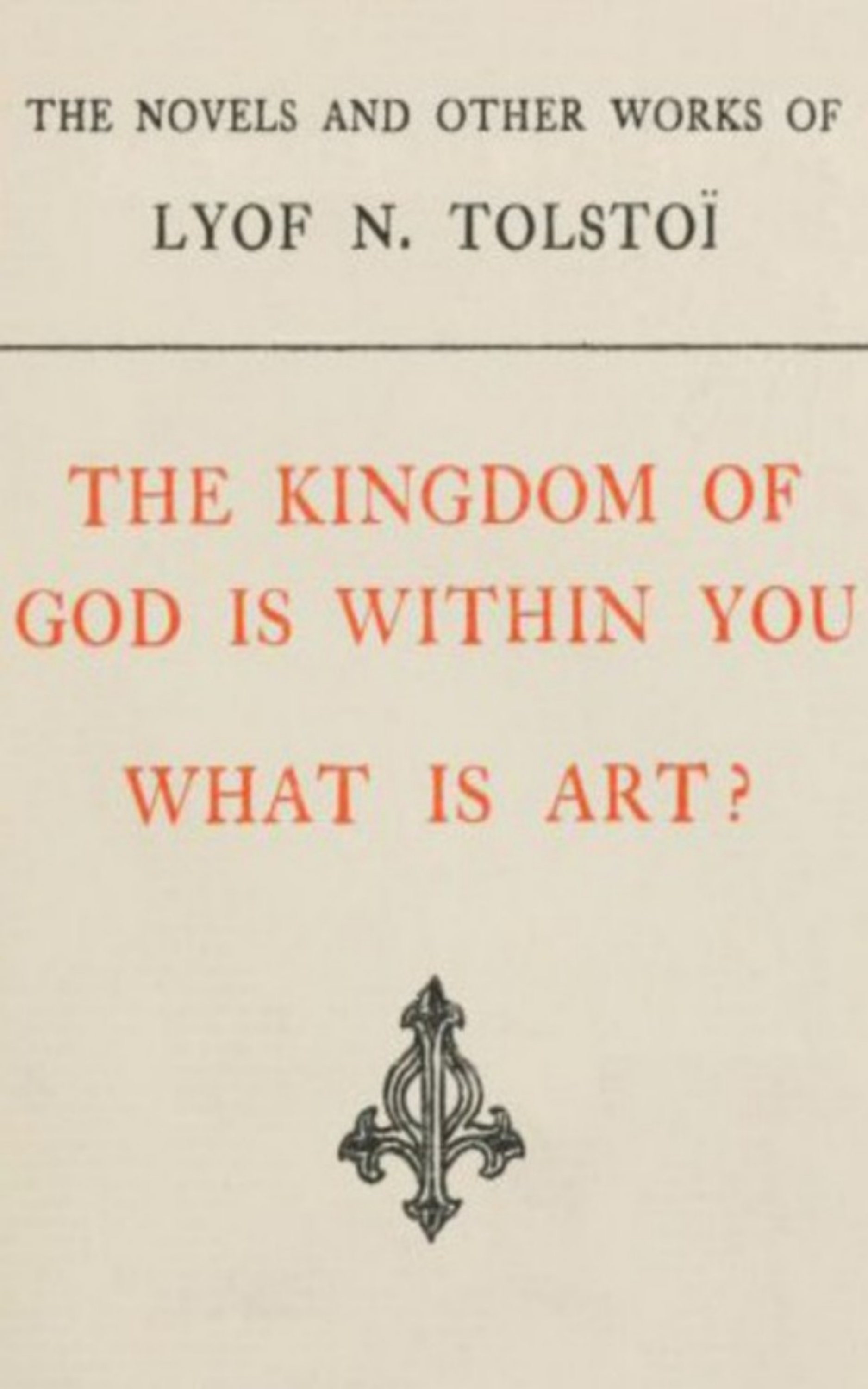 Leo Tolstoy The Kingdom of God is Within You, What is Art farago claire art is not what you think it is