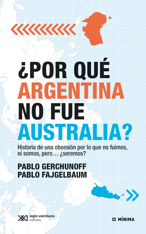 Pablo Gerchunoff ¿Por qué Argentina no fue Australia? недорого