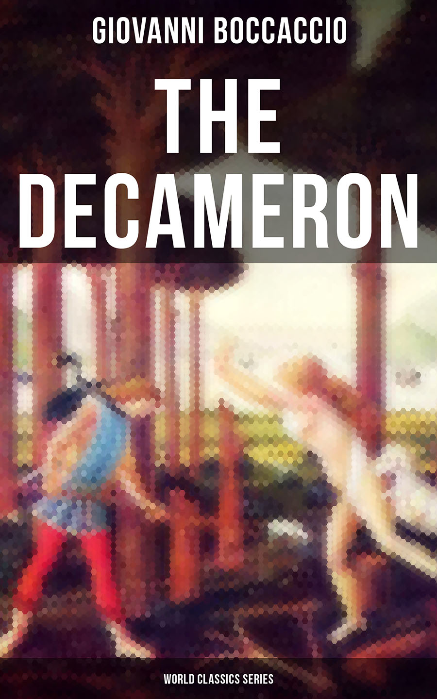 Джованни Боккаччо The Decameron (World Classics Series)
