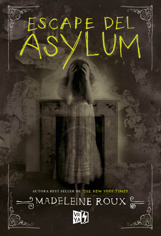 Madeleine Roux Escape del Asylum the asylum