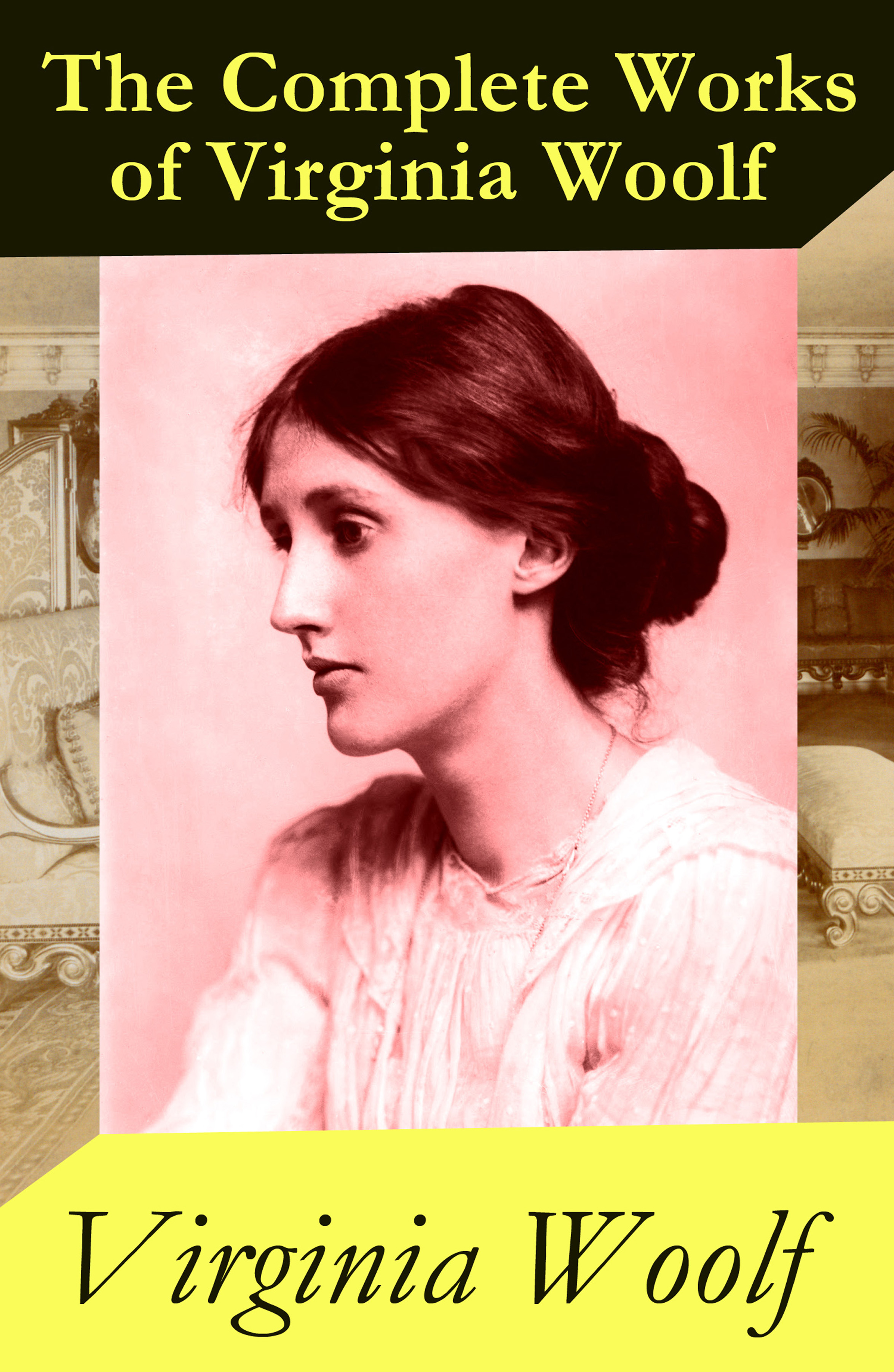 Virginia Woolf The (almost) Complete Works of Virginia Woolf virginia woolf the complete novels of virginia woolf 9 unabridged novels