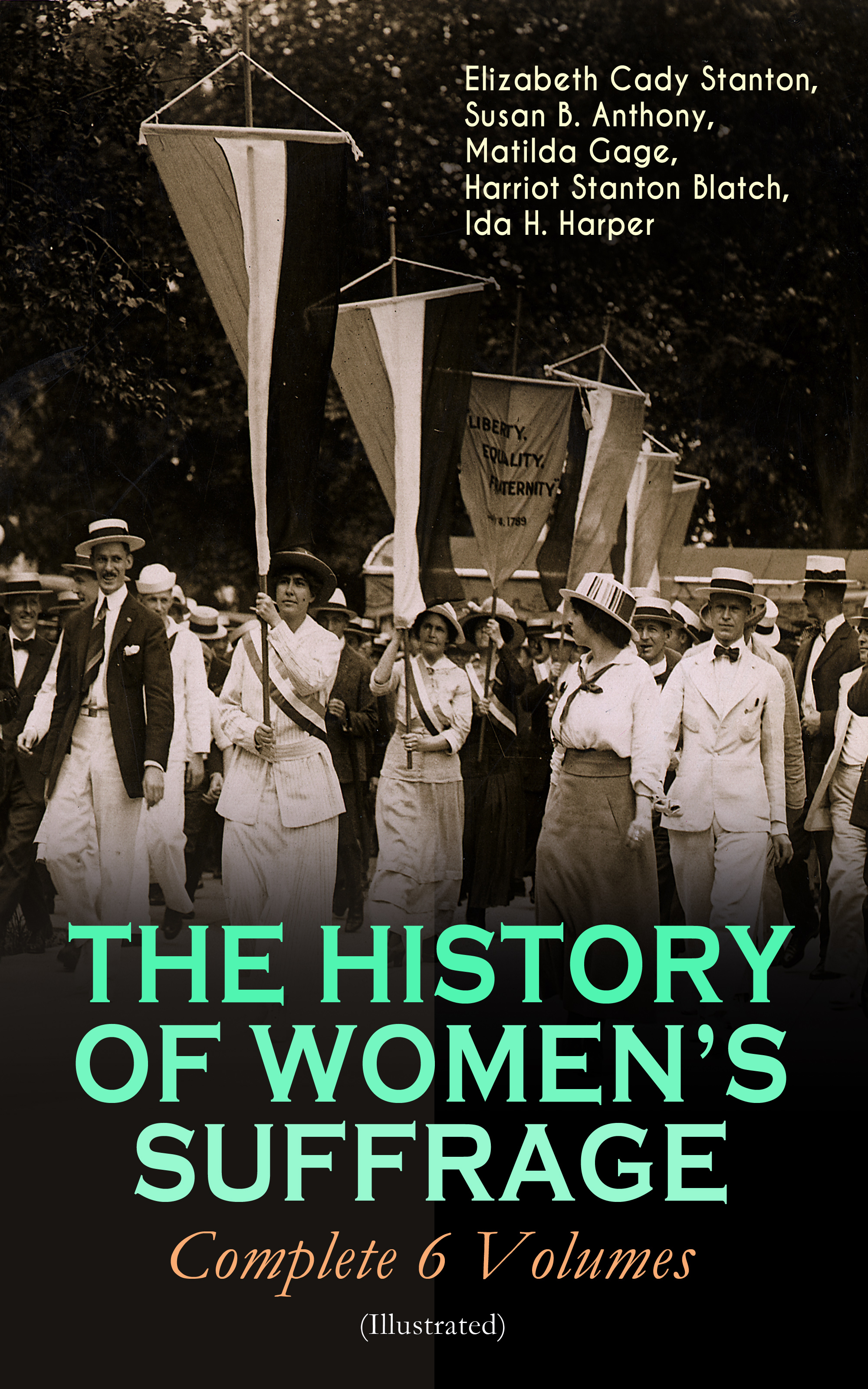 Gage Matilda Joslyn THE HISTORY OF WOMEN'S SUFFRAGE - Complete 6 Volumes (Illustrated) london the illustrated history