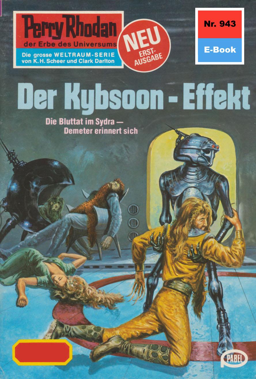 Hans Kneifel Perry Rhodan 943: Der Kybsoon-Effekt hans kneifel perry rhodan 448 der alte admiral