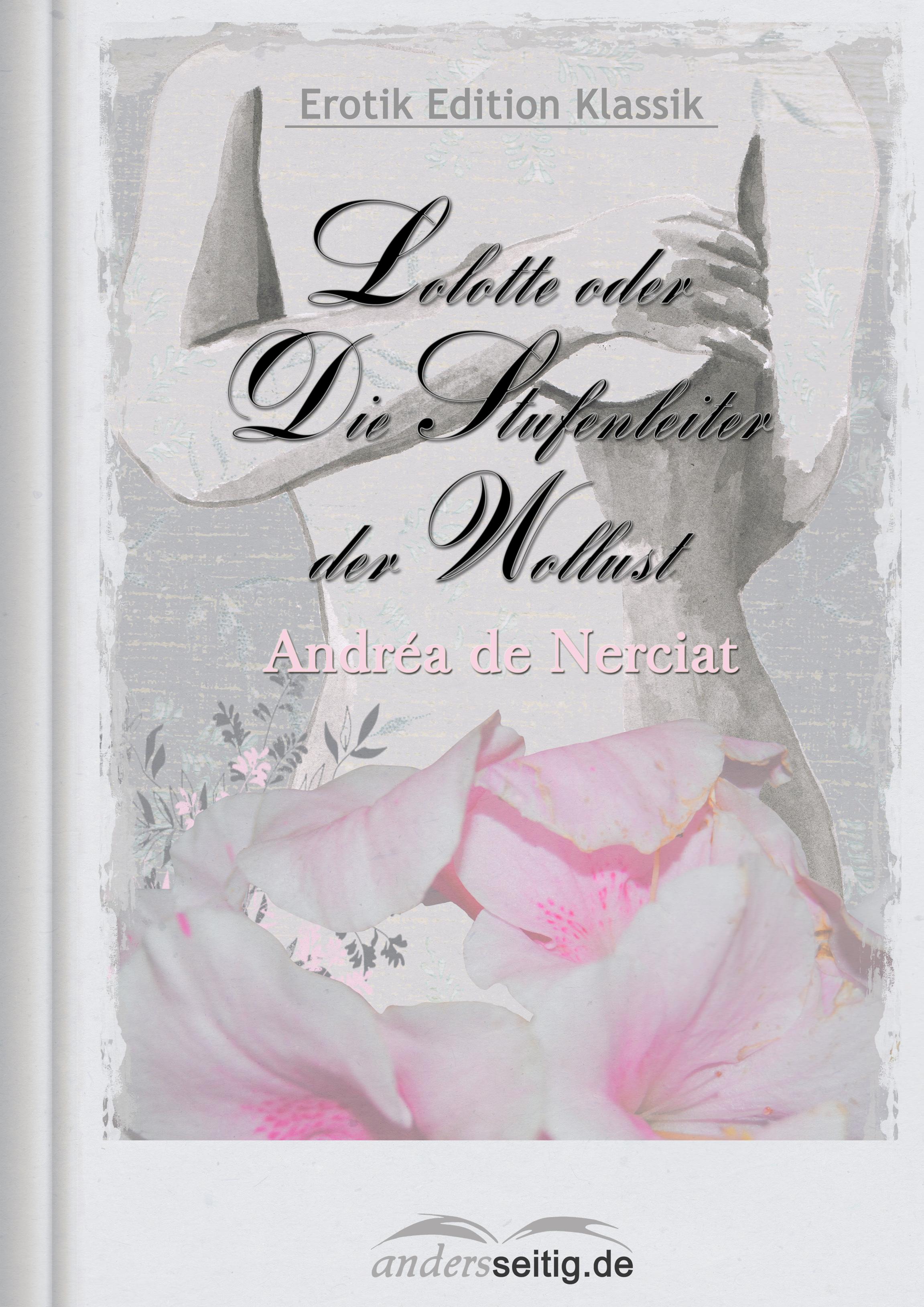 Andréa de Nerciat Lolotte oder Die Stufenleiter der Wollust недорого