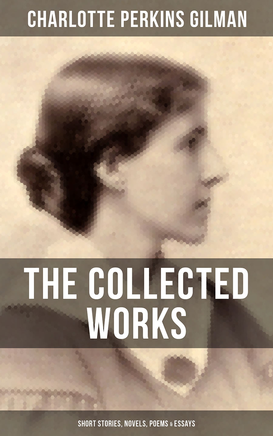 Charlotte Perkins Gilman THE COLLECTED WORKS OF CHARLOTTE PERKINS GILMAN: Short Stories, Novels, Poems & Essays шорты dorothy perkins curve dorothy perkins curve do029ewfage5