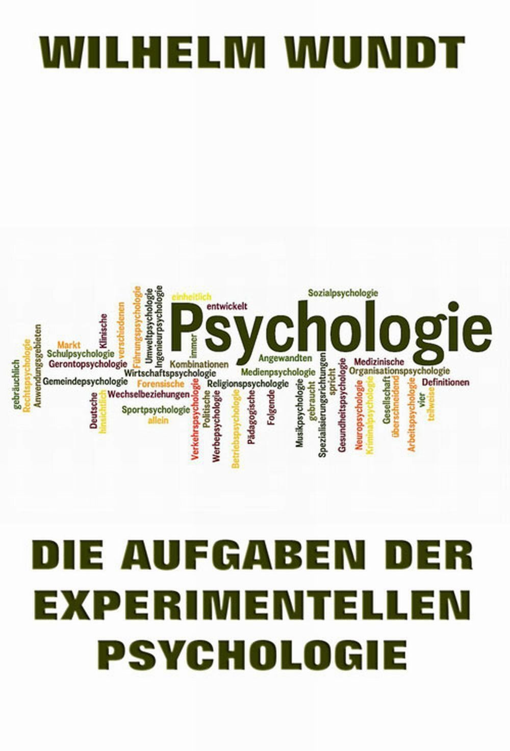 Wilhelm Max Wundt Die Aufgaben der experimentellen Psychologie max planck kaiser wilhelm ges zur forderung der wis 25 jahre kaiser wilhelm gesellschaft zur forderung der wissenschaften erster band handbuch