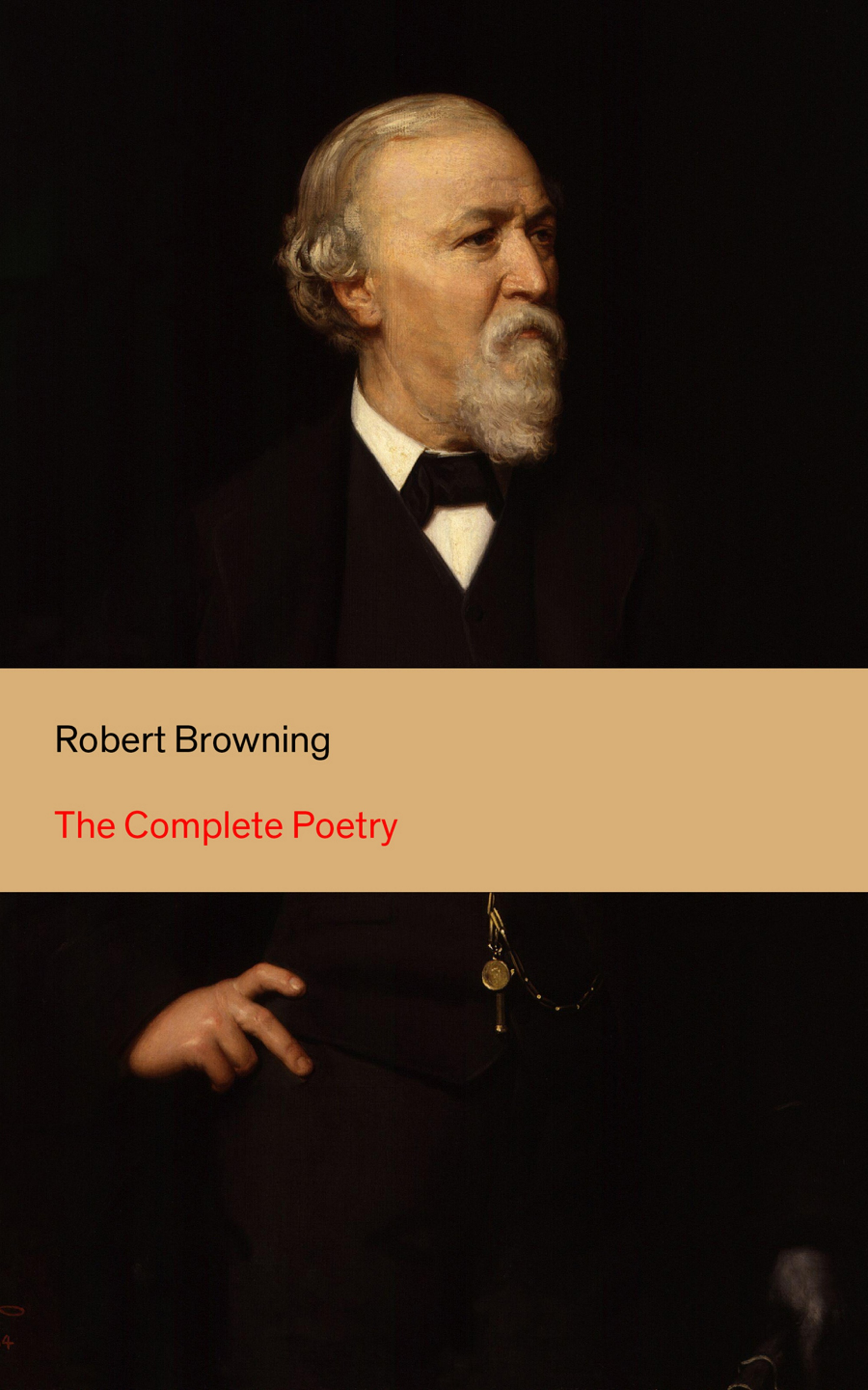 Robert Browning The Complete Poetry robert gerald taub taub s poetry tales