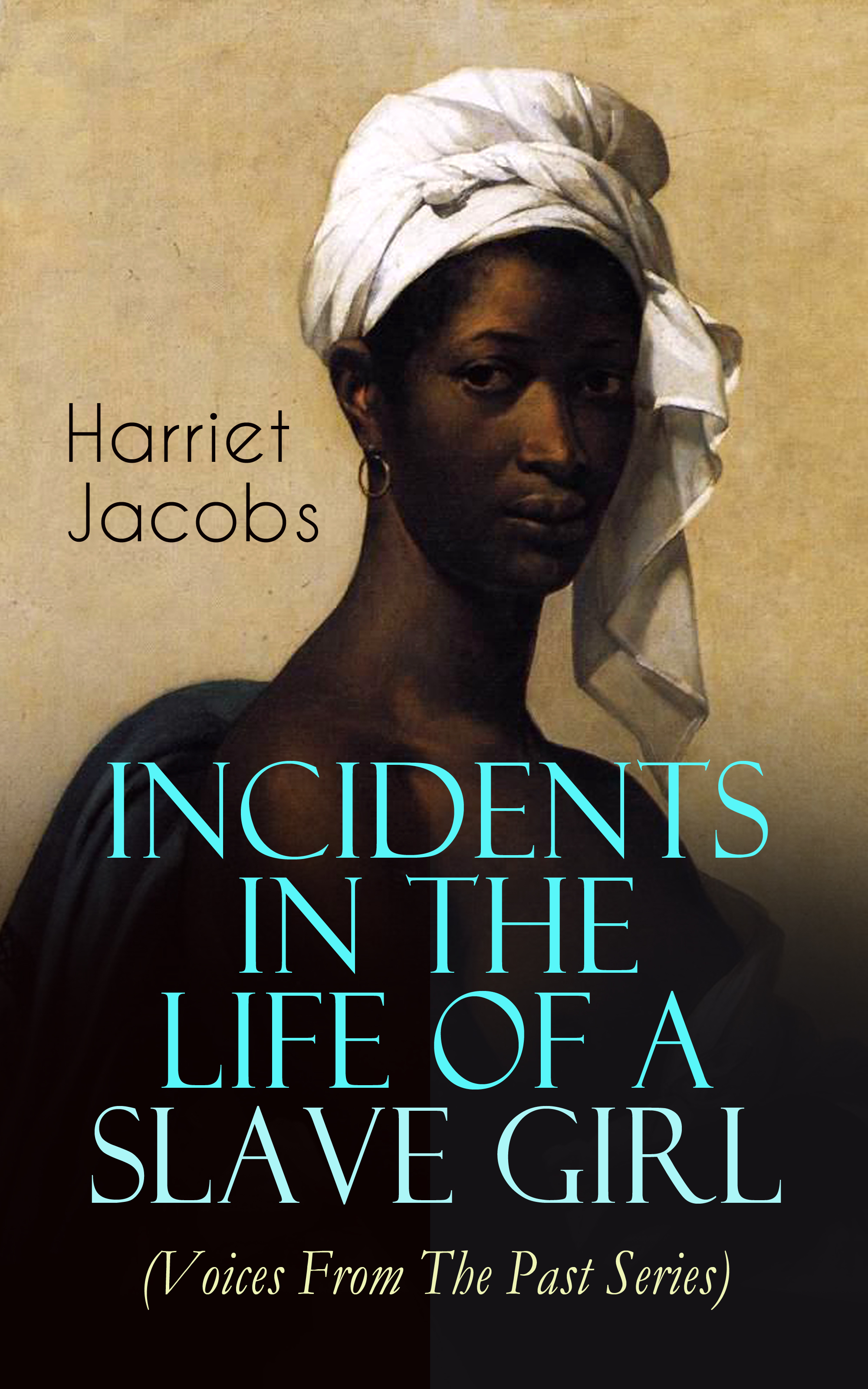 Harriet Jacobs Incidents in the Life of a Slave Girl (Voices From The Past Series) linda clowers the voices of trees