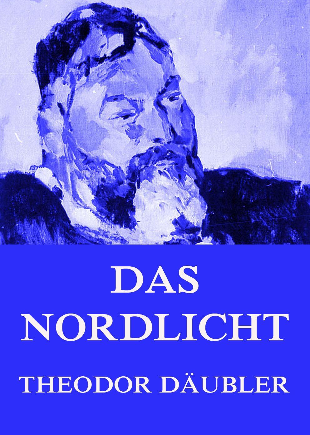 Theodor Däubler Das Nordlicht (Florentiner Ausgabe) fruhlings wimmelbuch midi ausgabe