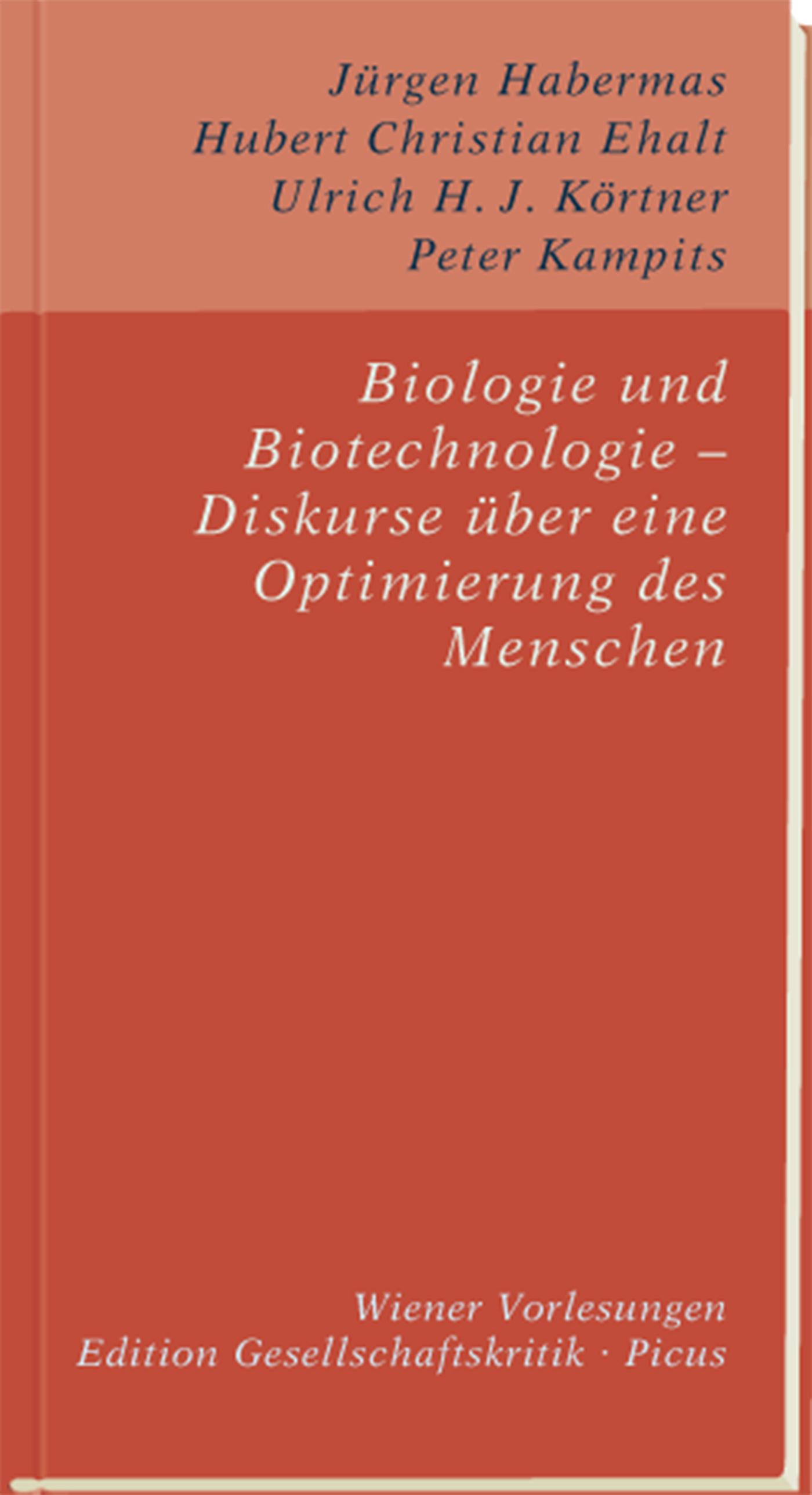 Jürgen Habermas Biologie und Biotechnologie – Diskurse über eine Optimierung des Menschen jürgen habermas rzecz o kondycji i ustroju europy