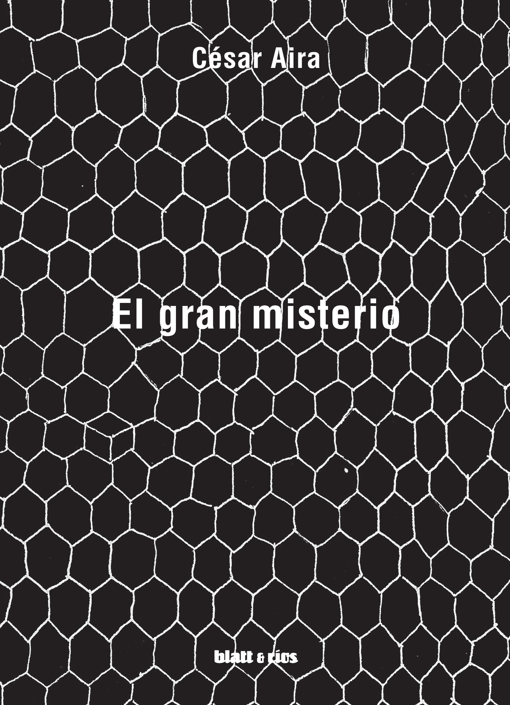 цена на Cesar Aira El gran misterio