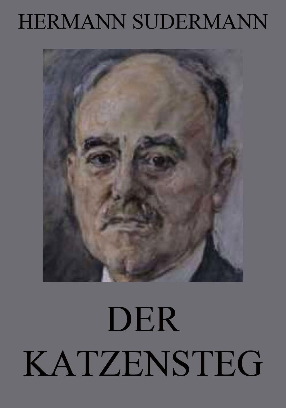 Hermann Sudermann Der Katzensteg hermann lingg der doge candiano drama in funf actensic