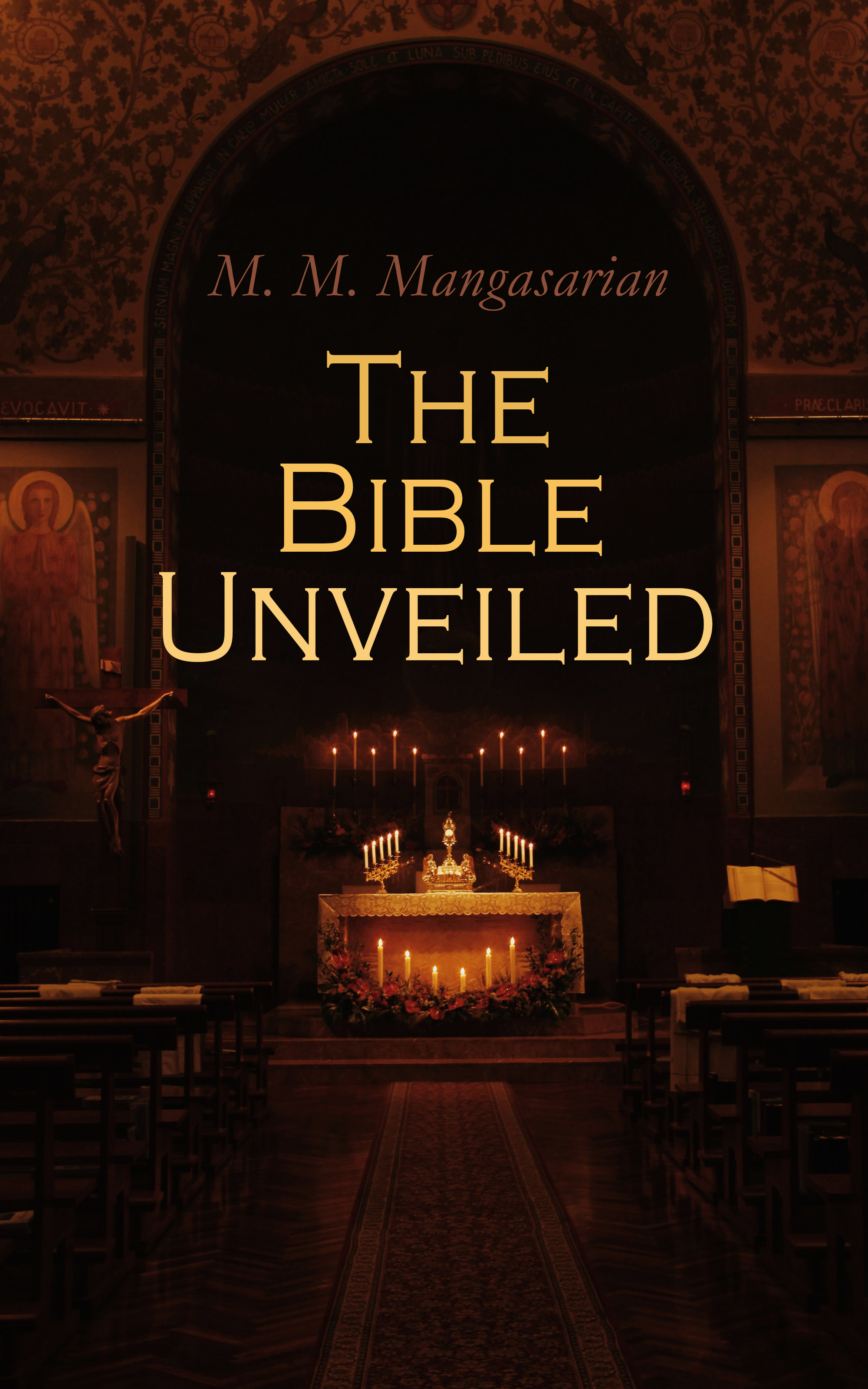 M. M. Mangasarian The Bible Unveiled