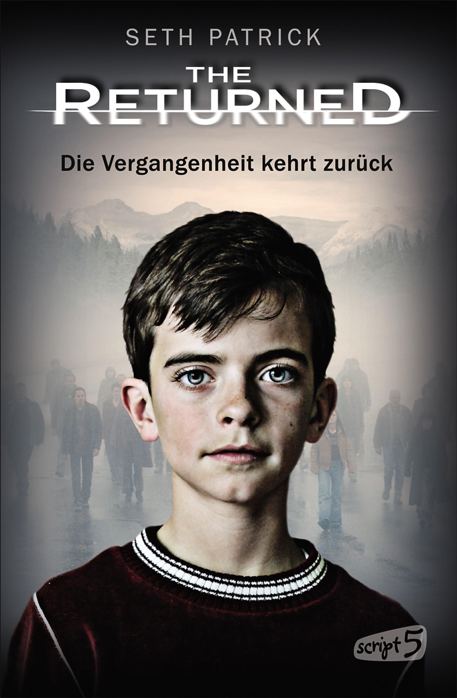 Seth Patrick The Returned - Die Vergangenheit kehrt zurück the returned