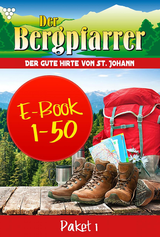 Toni Waidacher Der Bergpfarrer Paket 1 – Heimatroman