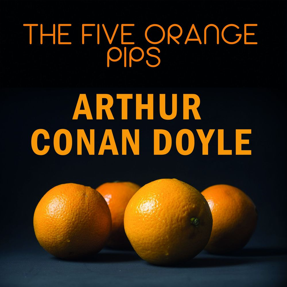 Артур Конан Дойл The Five Orange Pips currie john allister the red watch with the first canadian division in flanders