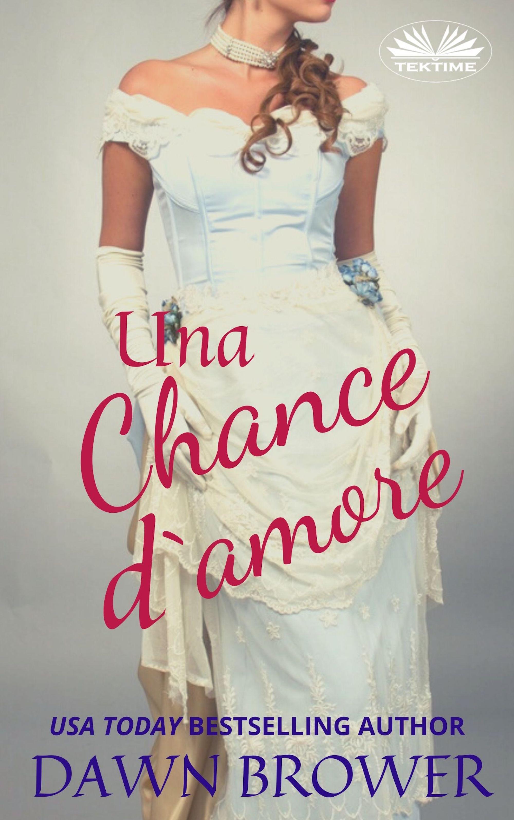 цена Dawn Brower Una Chance D'Amore онлайн в 2017 году