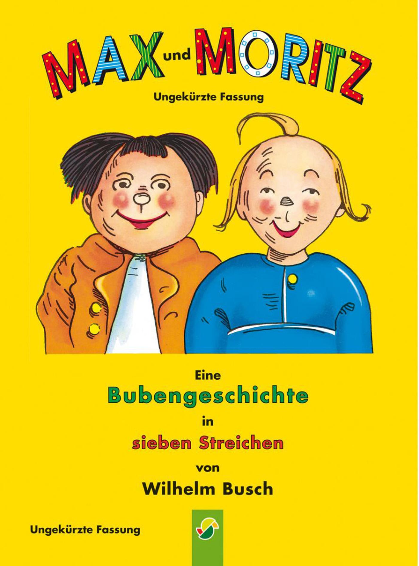 Вильгельм Буш Max und Moritz - ungekürzte Fassung moritz merker die masai