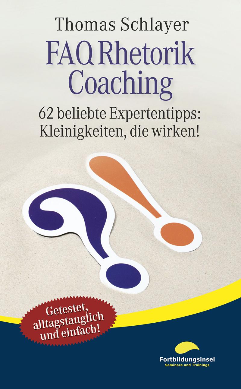 Thomas Schlayer FAQ Rhetorik Coaching