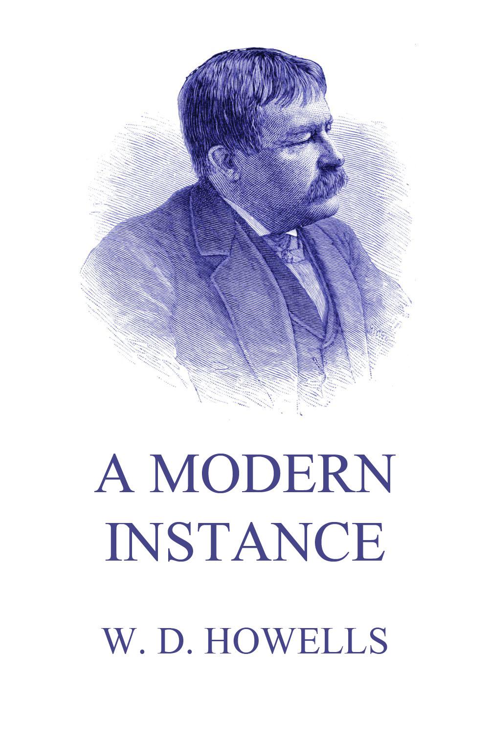 William Dean Howells A Modern Instance