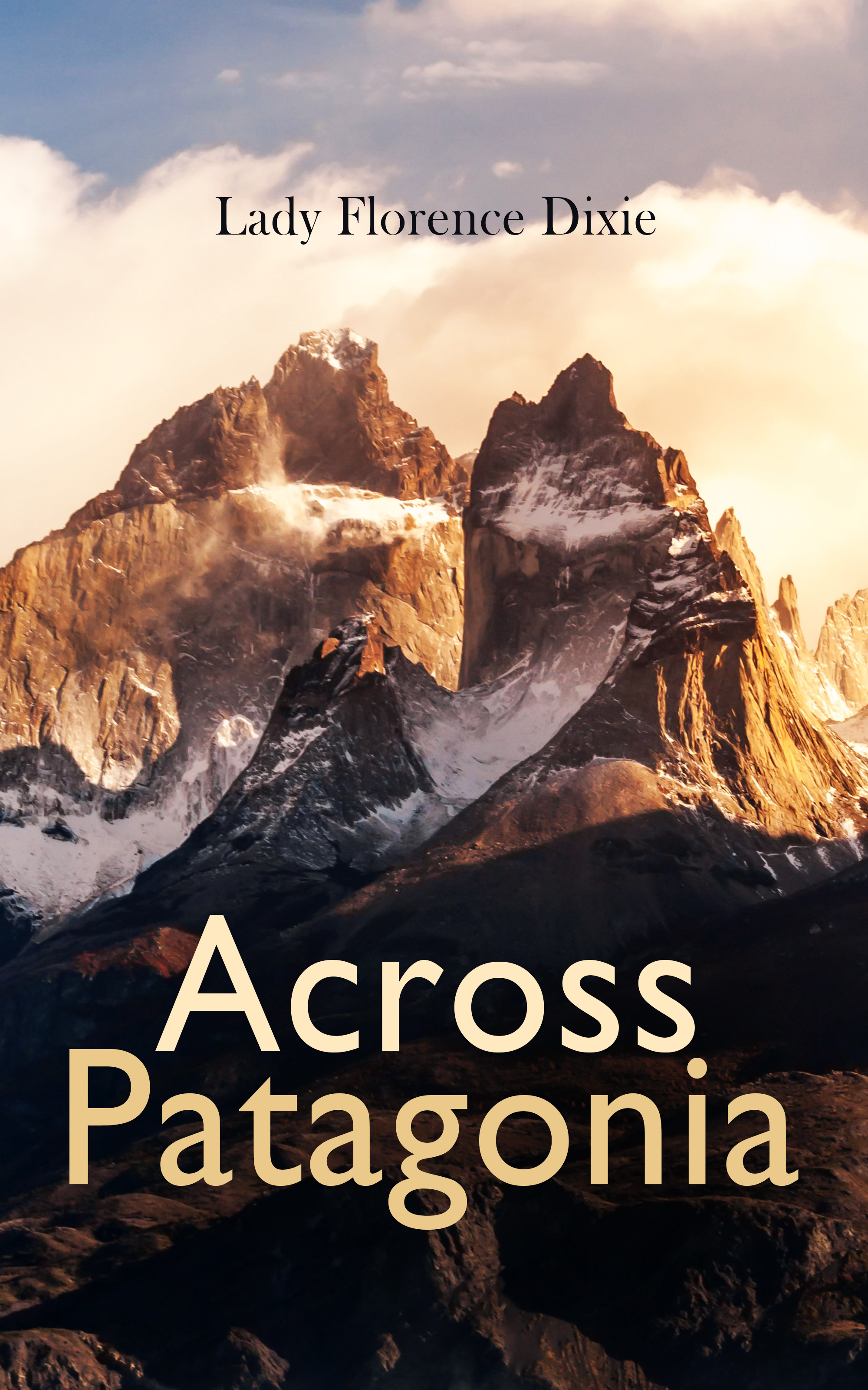 Lady Florence Dixie Across Patagonia john w hesley jan g hesley rent two films and let s talk in the morning using popular movies in psychotherapy