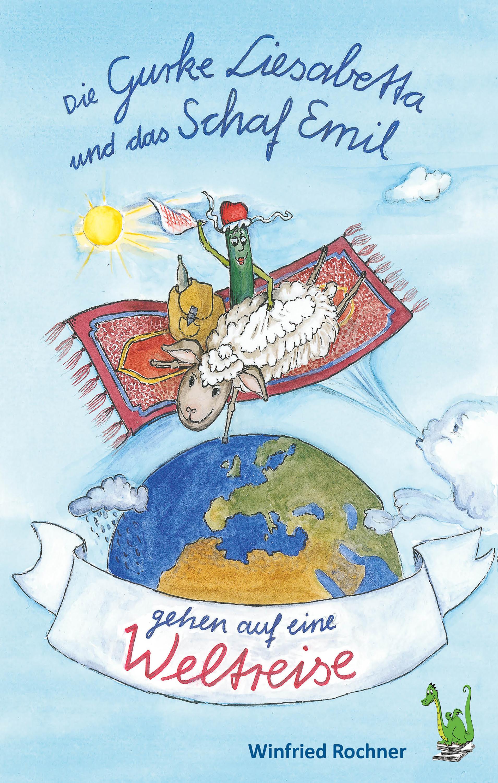 Winfried Rochner Die Gurke Liesabetta und das Schaf Emil gehen auf eine Weltreise franziska marr vertrauen und glaubwurdigkeit eine betrachtung nach niklas luhmann und katja gotsch