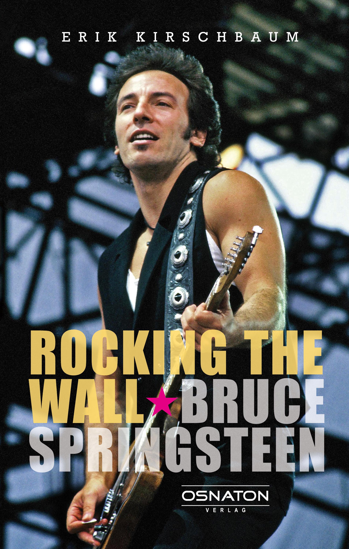 Erik Kirschbaum Rocking The Wall. Bruce Springsteen carl von rotteck das staats lexikon encyklopdie der smmtlichen staatswissenschaften fr alle stnde in verbindung mit vielen der angesehensten publicisten german edition