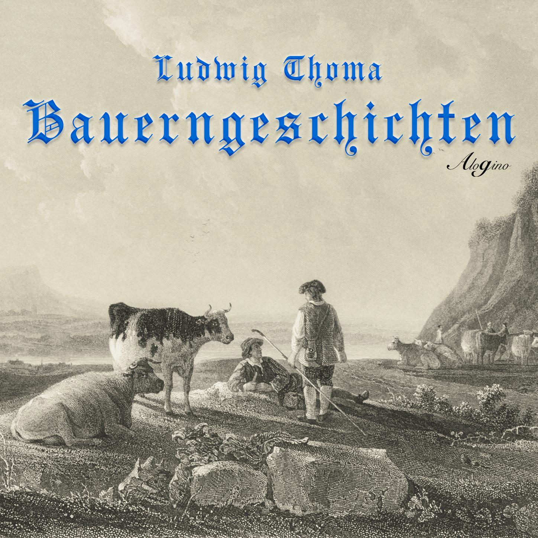 Ludwig Thoma Bauerngeschichten (Hörspiel) ludwig thoma die wallfahrt