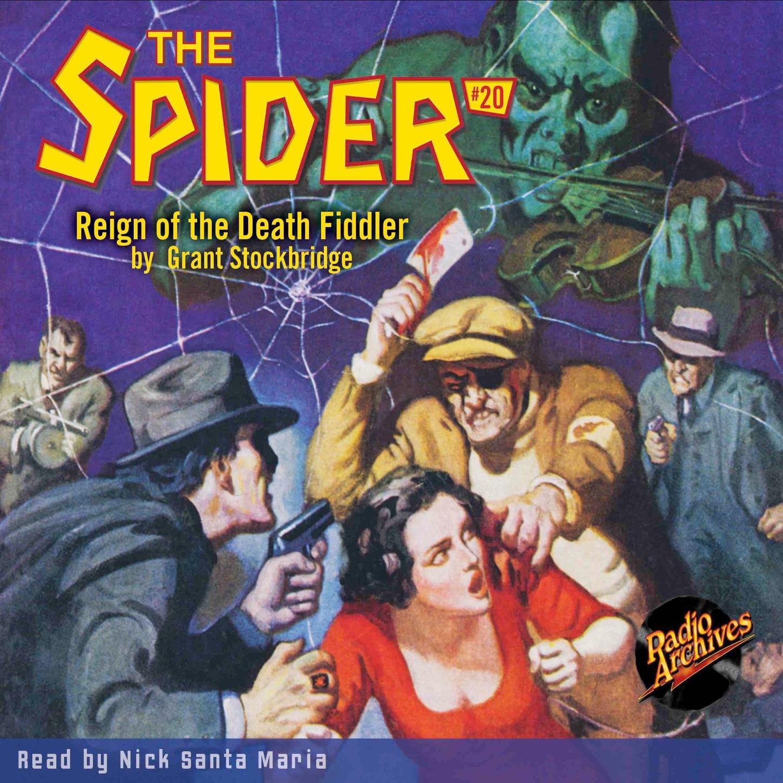 Grant Stockbridge Reign of the Death Fiddler - The Spider 20 (Unabridged) harold ward the shriveling murders doctor death 3 unabridged