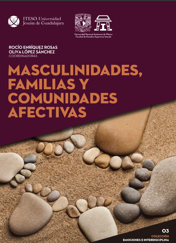 María del Rocío Enríquez Rosas Masculinidades, familias y comunidades afectivas las luces de septiembre