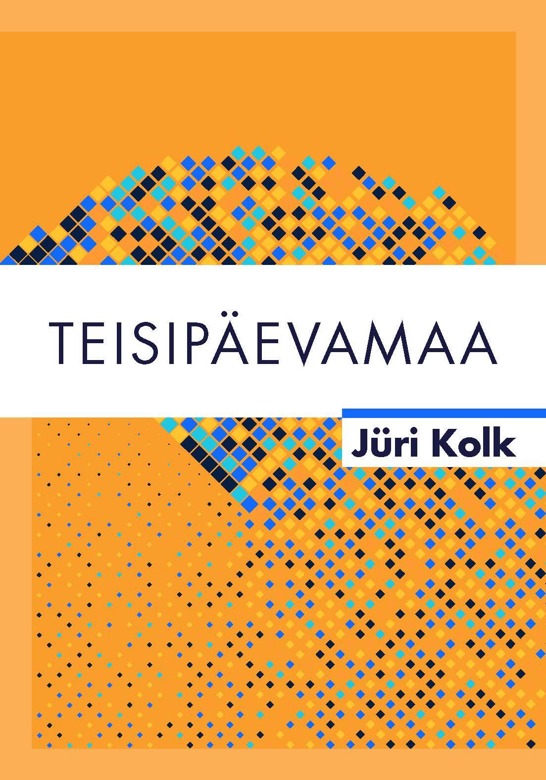 цена на Jüri Kolk Teisipäevamaa