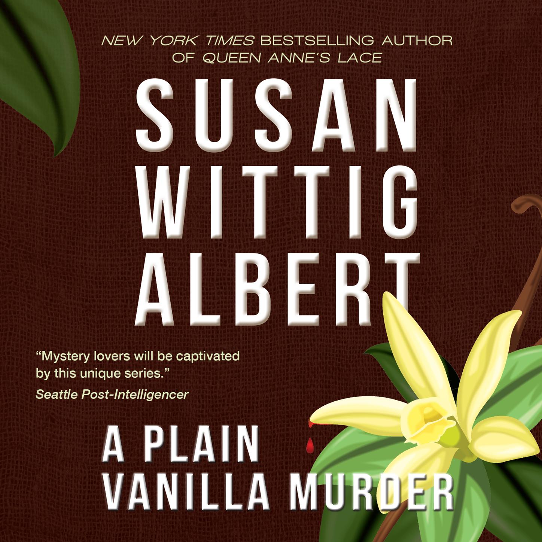 Susan Wittig Albert A Plain Vanilla Murder - China Bayles Mystery, Book 27 (Unabridged) murder plain and simple