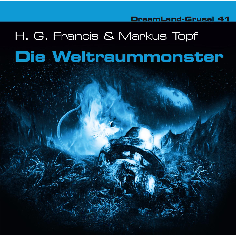 Raimund Junker Dreamland Grusel, Folge 41: Die Weltraummonster dreamland