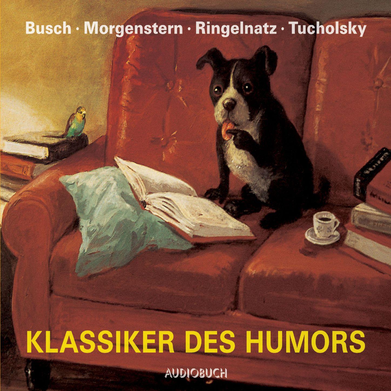 Klassiker des Humors - Das Beste von Busch, Ringnatz, Morgenstern und Tucholsky (ungekürzt) фото