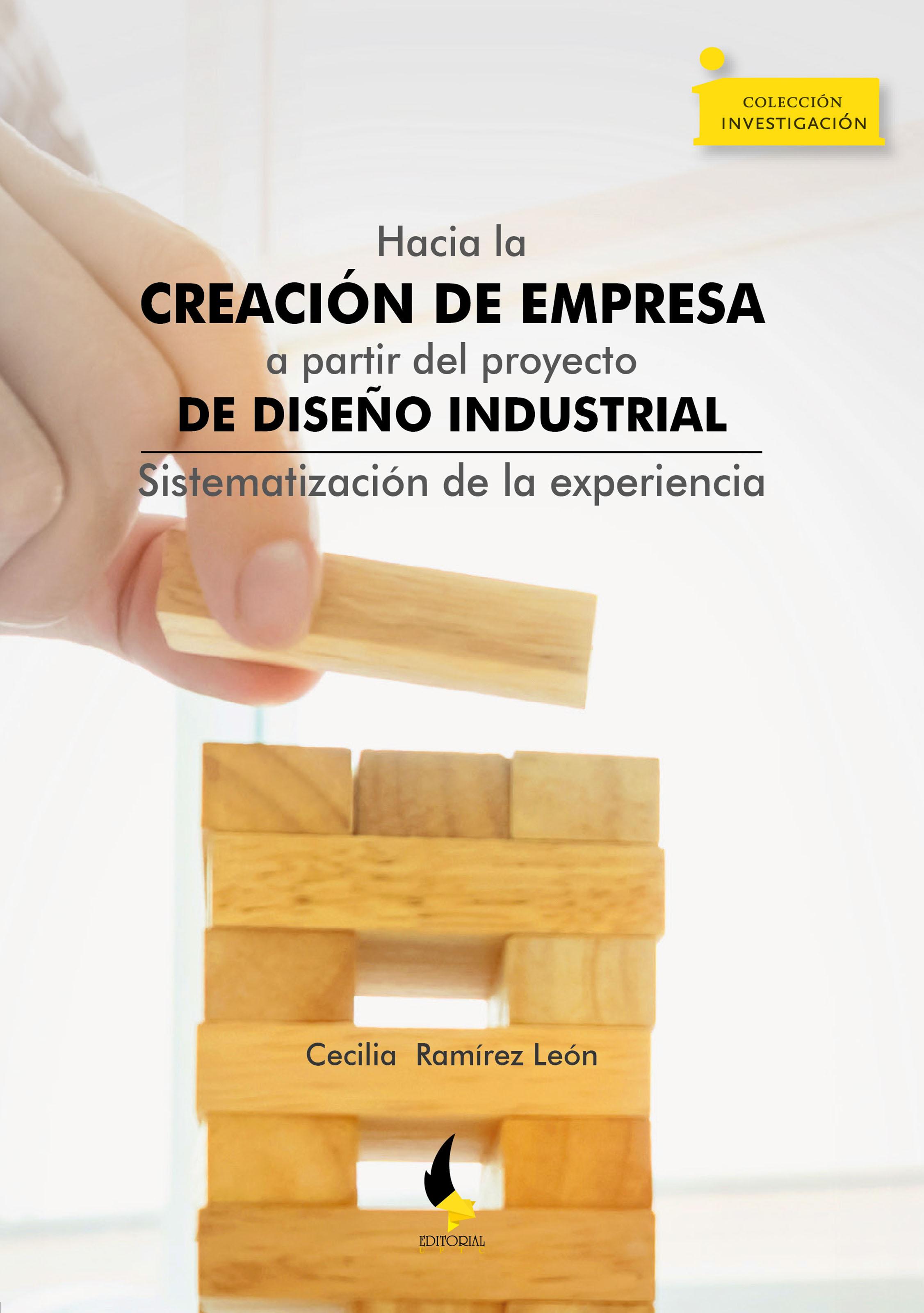 Cecilia Ramírez León Hacia la creación de empresa a partir del proyecto de diseño industrial pablo nachtigall inteligencia emocional en la empresa como desarrollar un liderazgo optimo
