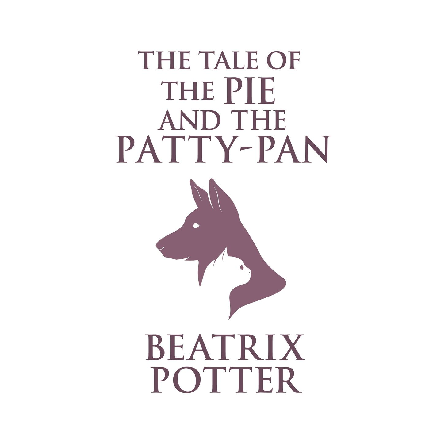 Beatrix Potter The Tale of the Pie and the Patty-Pan (Unabridged) the tomato pie