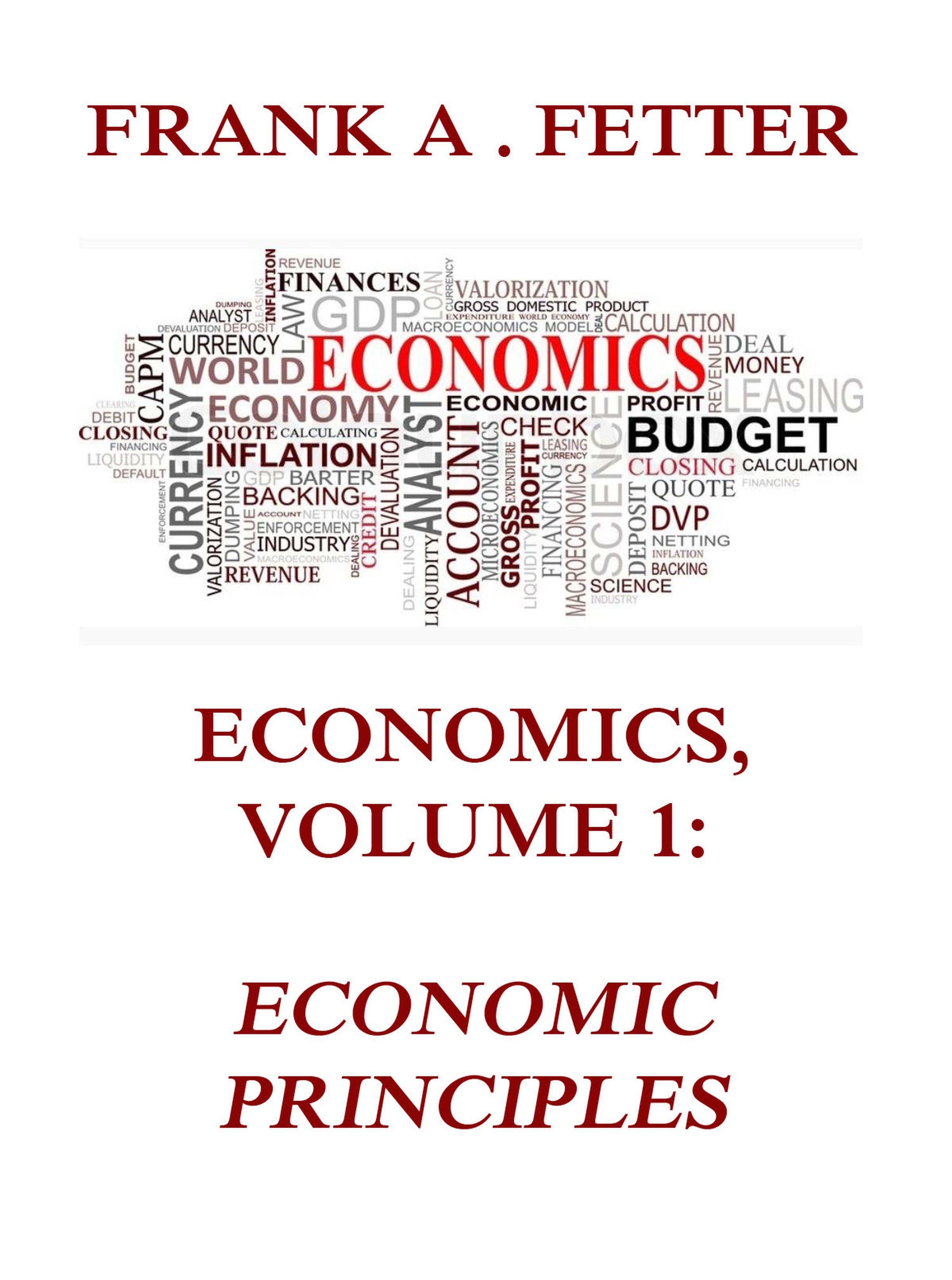 Frank A. Fetter Economics, Volume 1: Economic Principles