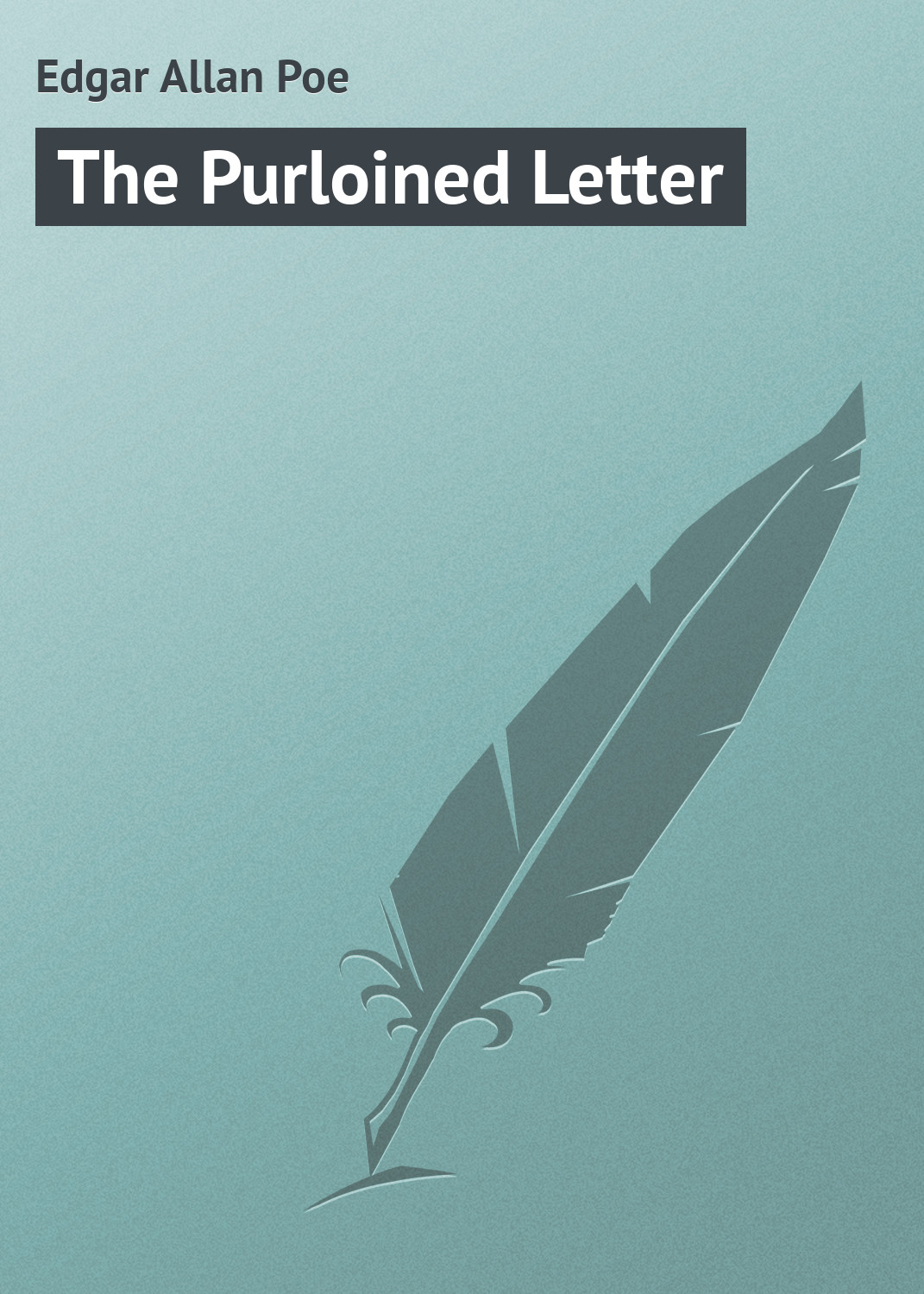 Эдгар Аллан По The Purloined Letter эдгар аллан по the purloined letter