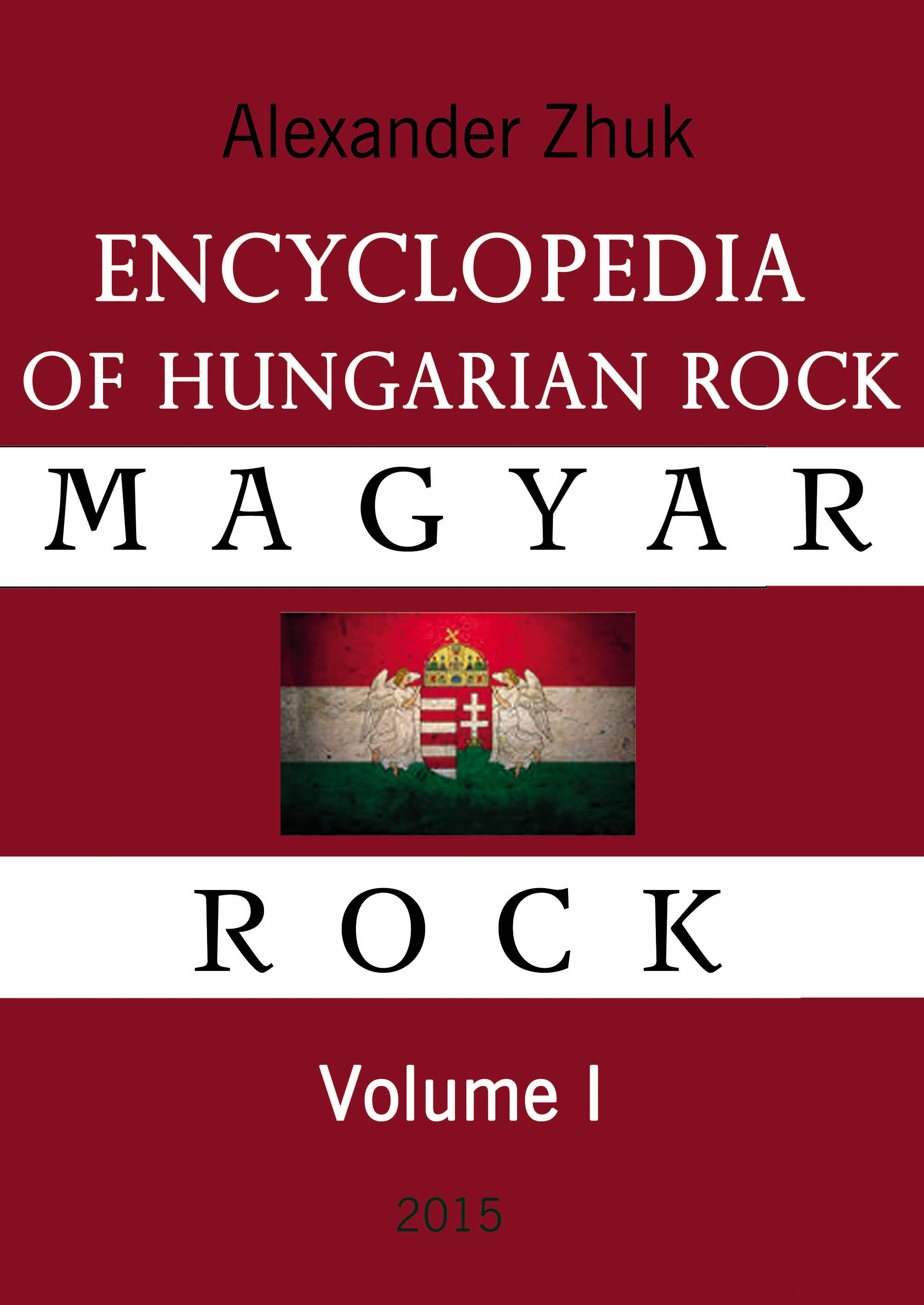 Alexandr Zhuk Encyclopedia of Hungarian rock. Volume one цена и фото