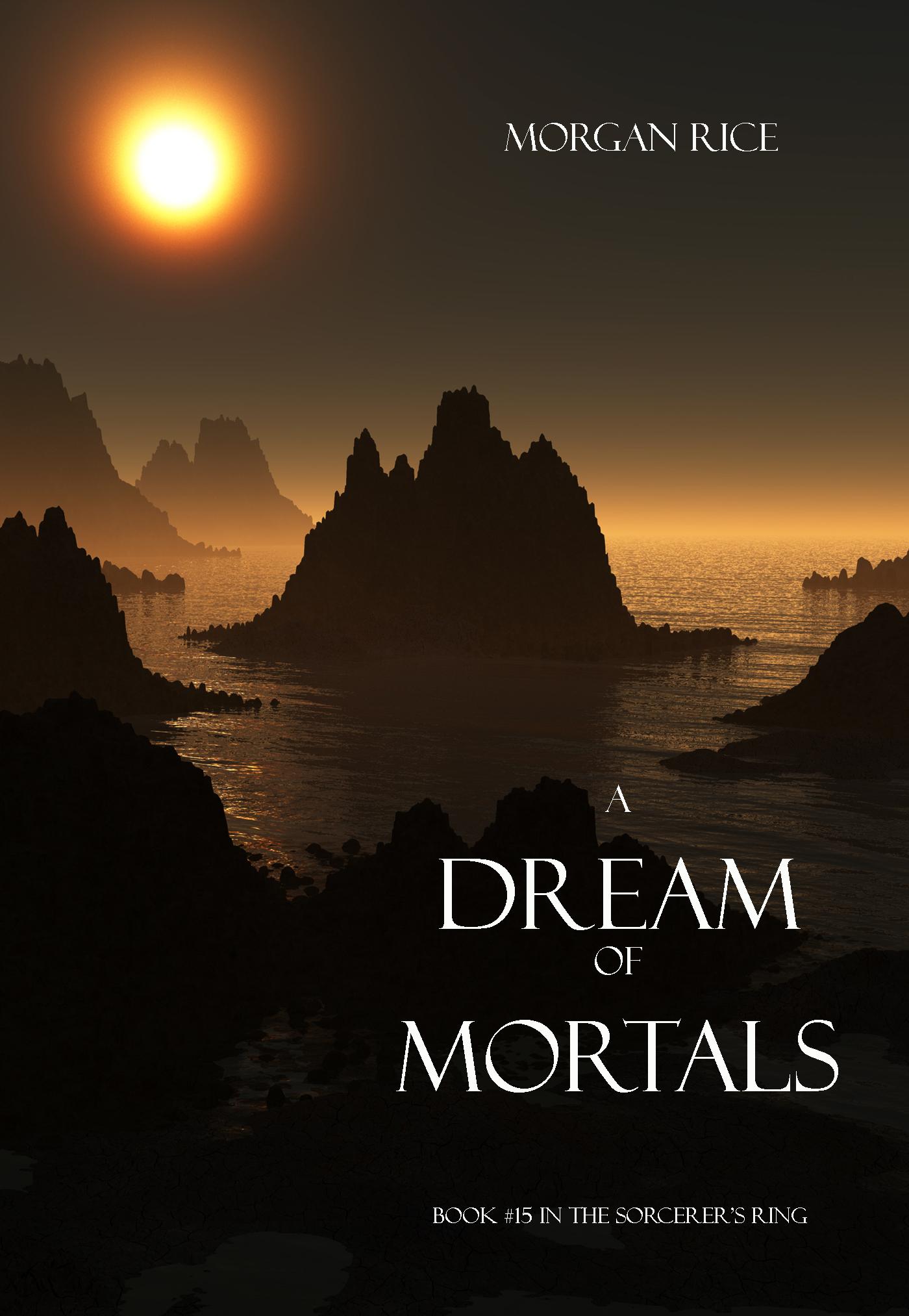 Морган Райс A Dream of Mortals морган райс a dream of mortals