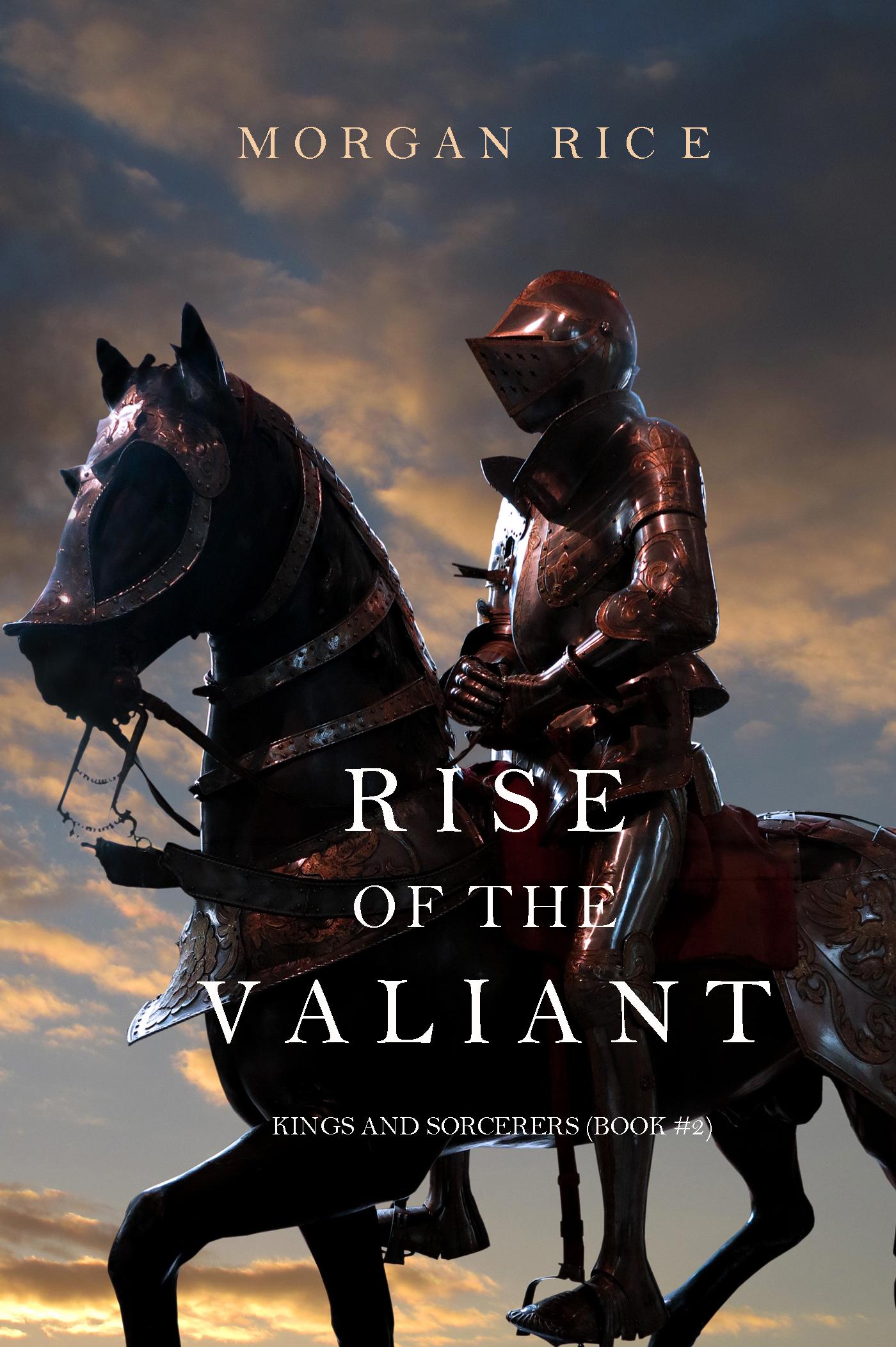 Морган Райс Rise of the Valiant