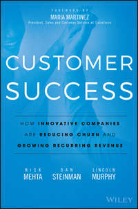 Customer Success. How Innovative Companies Are Reducing Churn and Growing Recurring Revenue