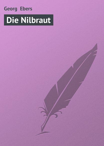 Фото - Georg Ebers Die Nilbraut georg zinn karl die wiederherstellung aller dinge