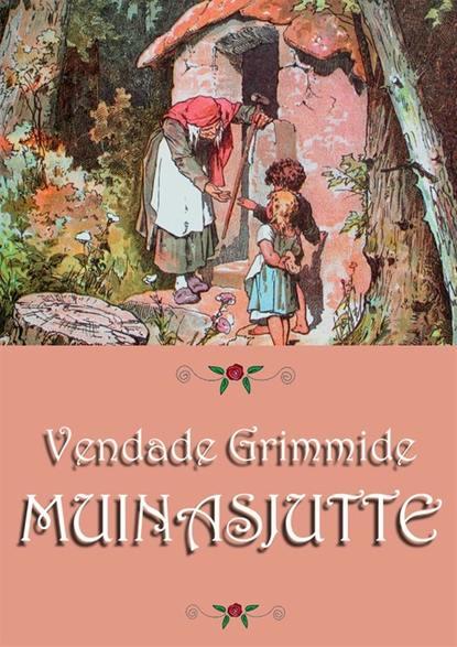 Jakob Grimm Muinasjutte eva luts nõiad ja hiiglased iiri muinasjutte