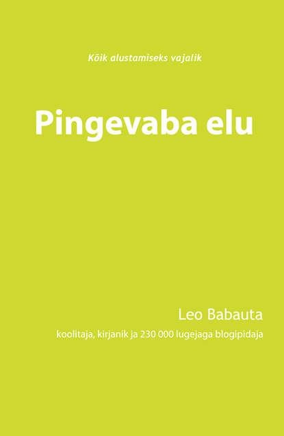 Leo Babauta Pingevaba elu недорого