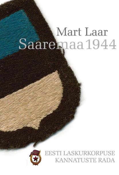 Mart Laar Saaremaa 1944 mart laar me olime eesti sõdurid