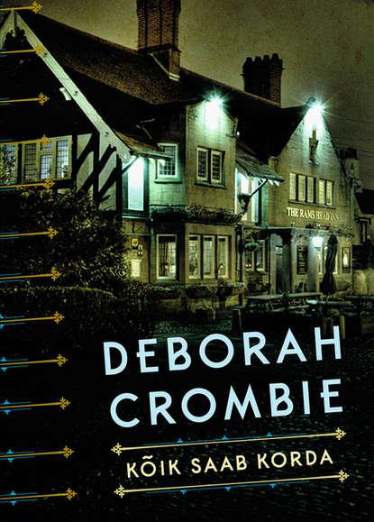 Deborah Crombie Kõik saab korda deborah lipp taro mustrid ja vastastikmõjud