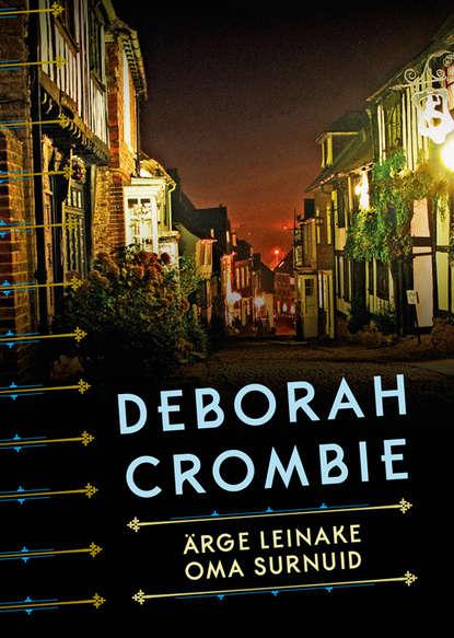 ?rge leinake oma surnuid. Deborah Crombie