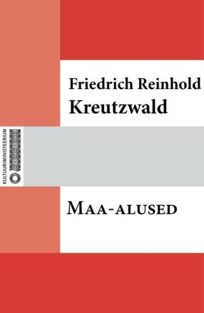 Friedrich Reinhold Kreutzwald Maa-alused friedrich reinhold kreutzwald lopi ja lapi